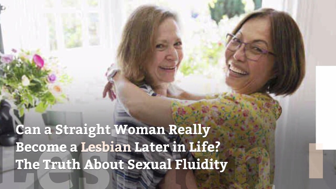 Can A Straight Woman Really Become A Lesbian Later In Life The