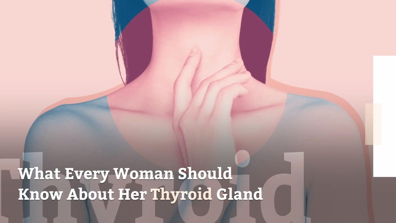 What Every Woman Should Know About Her Thyroid Gland Health Com
