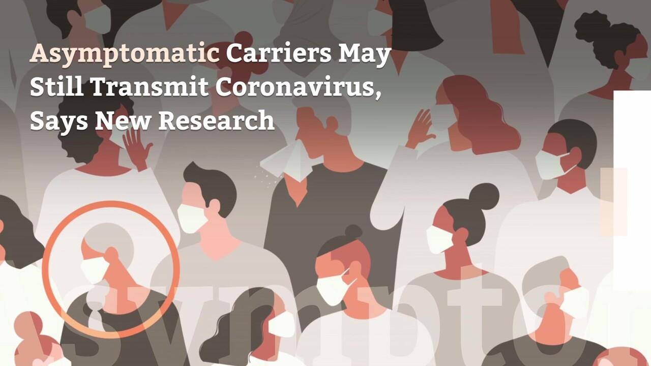 Asymptomatic Carriers May Still Transmit Coronavirus, Says New ...