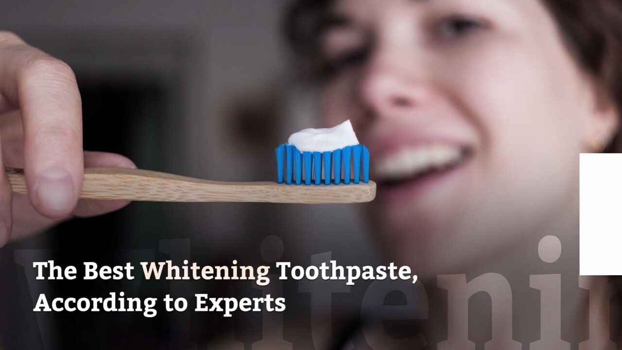 The Best Whitening Toothpaste According To Experts Health Com