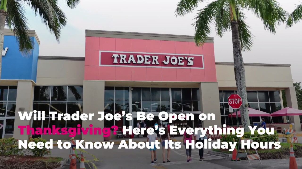 Is Trader Joe S Open On Thanksgiving Day Real Simple
