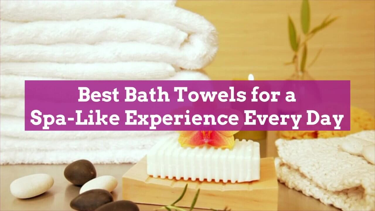 12 Best Bath Towels For 2021 Better Homes Gardens