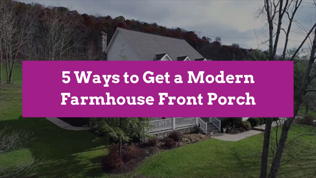 5 Ways To Get A Modern Farmhouse Front Porch Better Homes Gardens
