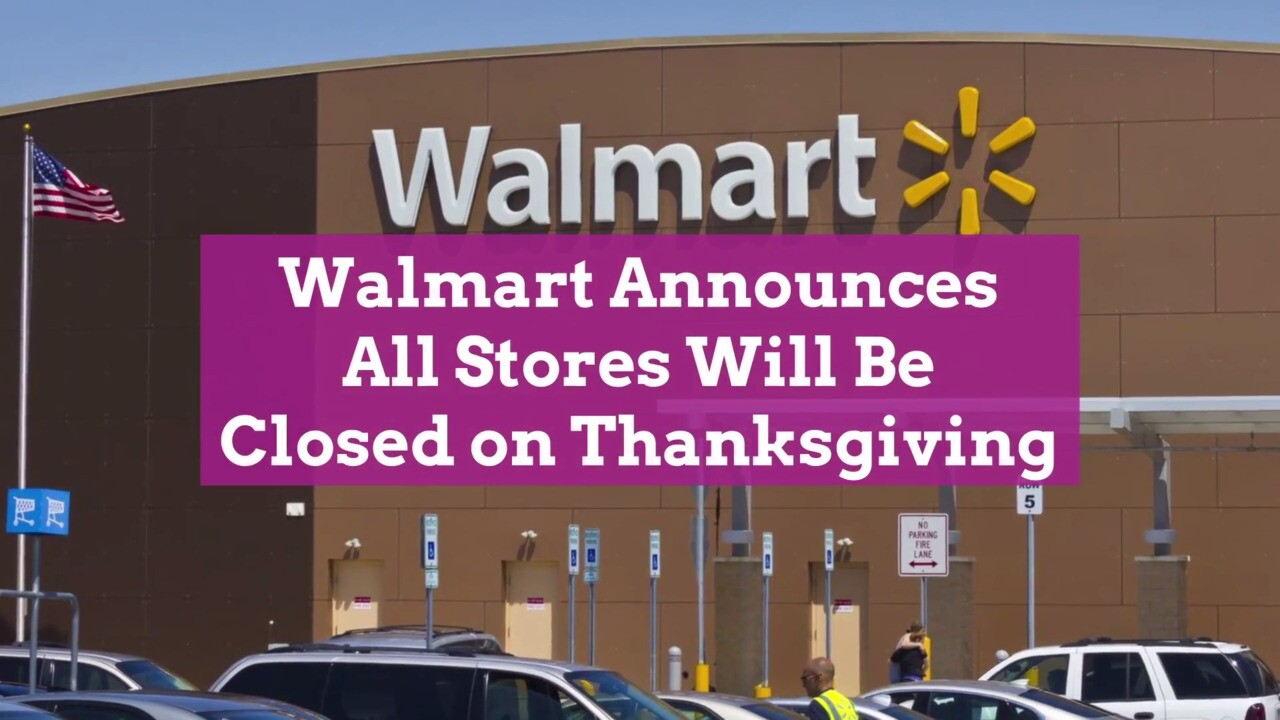 Walmart Announces All Stores Will Be Closed On Thanksgiving Better Homes Gardens