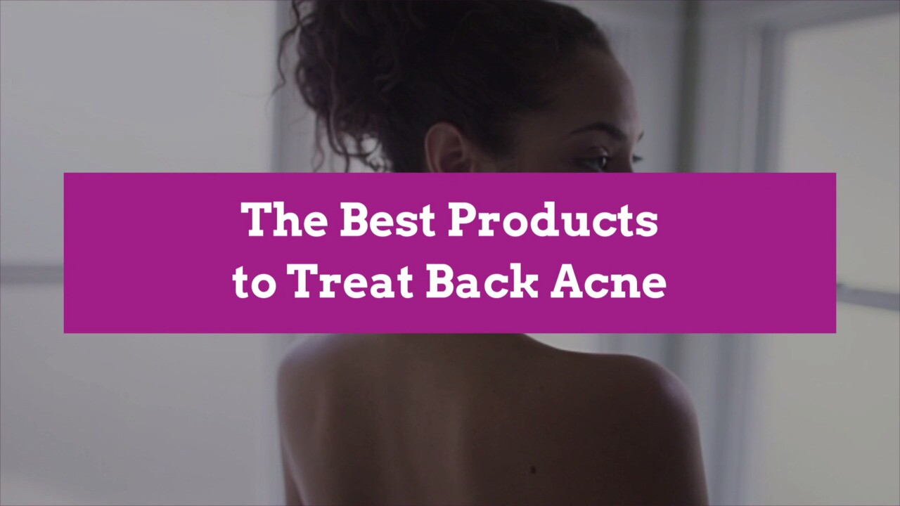 9 Back Acne Treatment Products Experts Recommend Better Homes