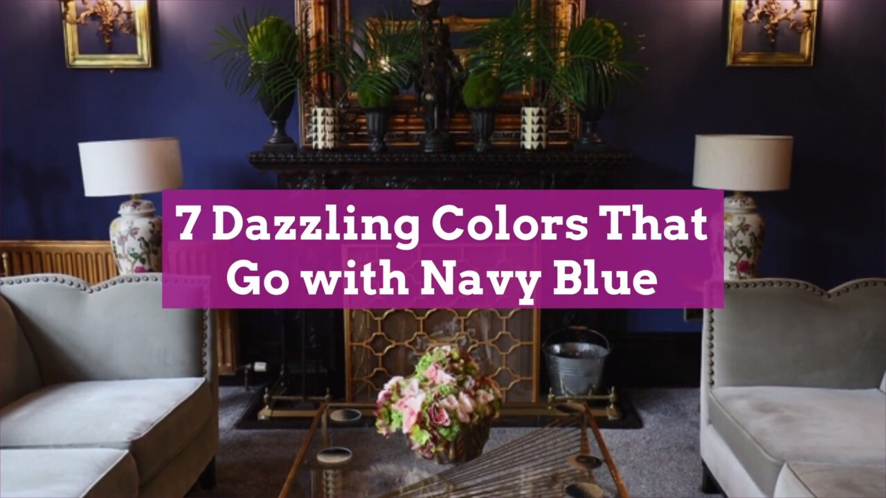 7 Dazzling Colors That Go With Navy Blue Better Homes Gardens