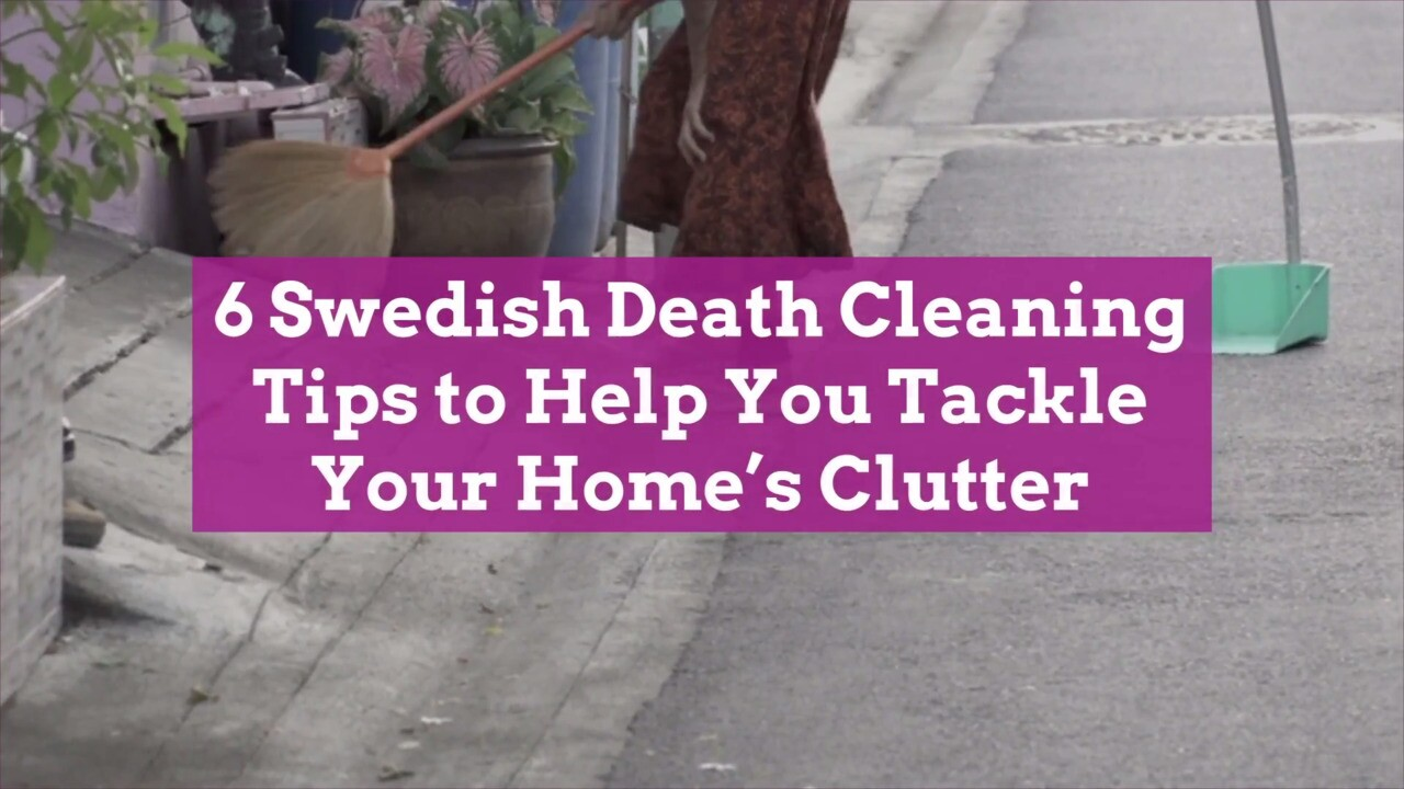 20 Swedish Death Cleaning Tips to Help You Tackle Your Home's Clutter