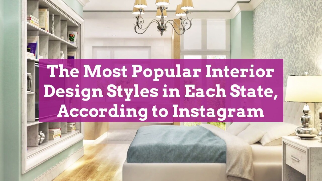 The Most Popular Interior Design Styles In Each State According To Instagram Better Homes Gardens