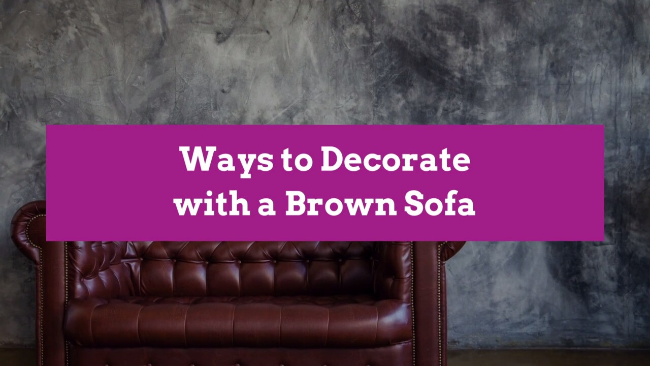 Decorate With A Brown Sofa