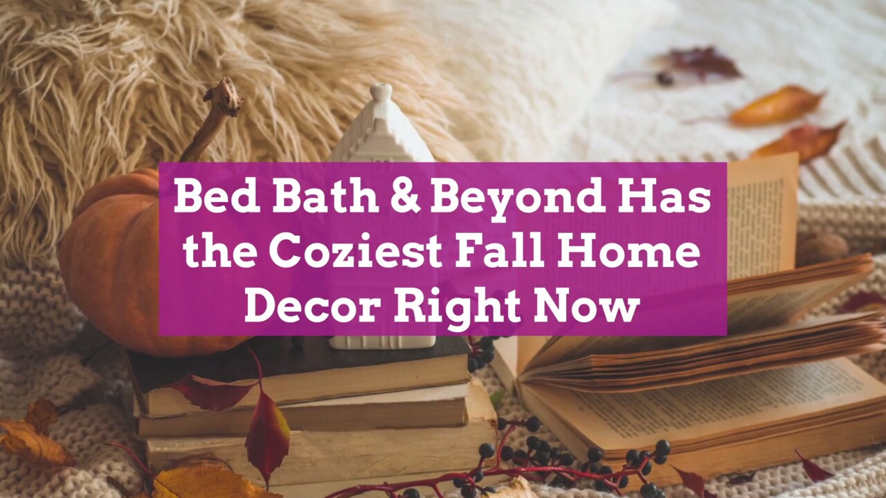 Bed Bath Beyond Has The Coziest Fall Home Decor Right Now Better Homes Gardens