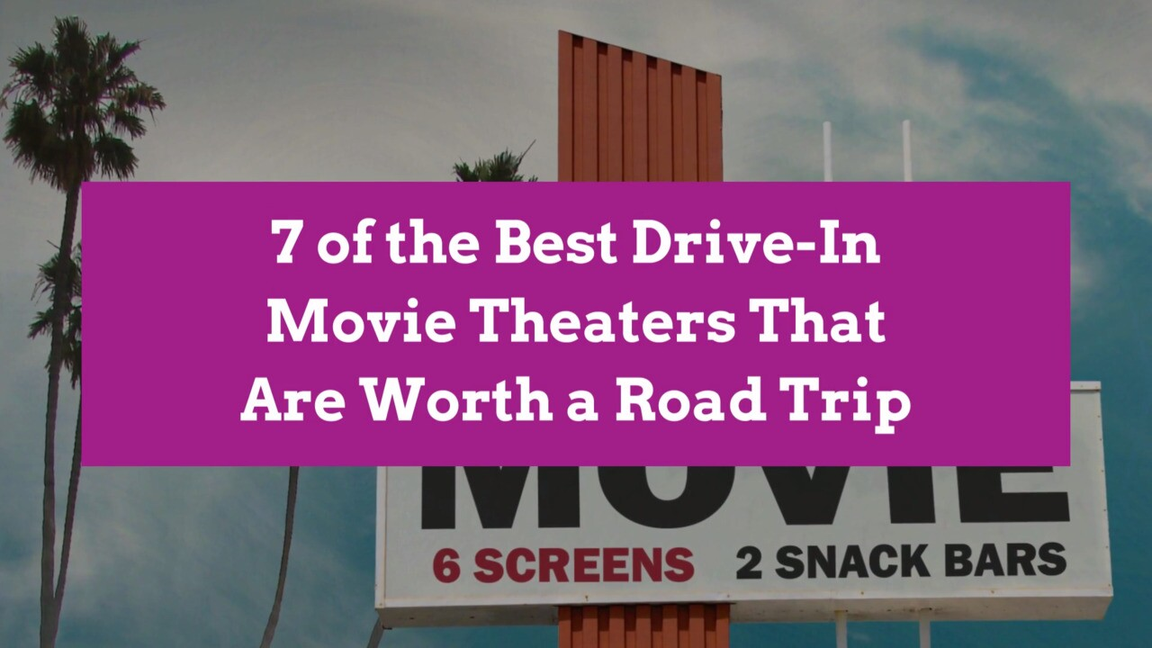 7 Drive In Movie Theaters Worth Visiting Before Summer Is Over Better Homes Gardens