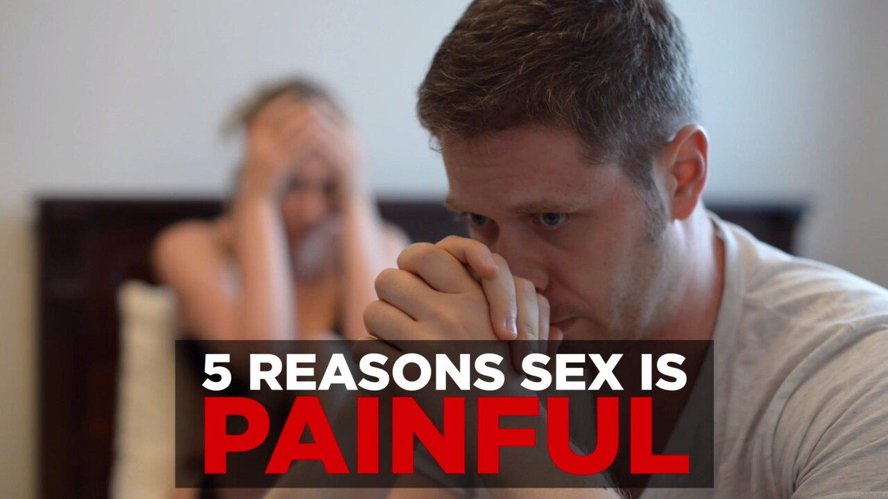 Anal Hurt Tube why sex hurts, and what to do about it
