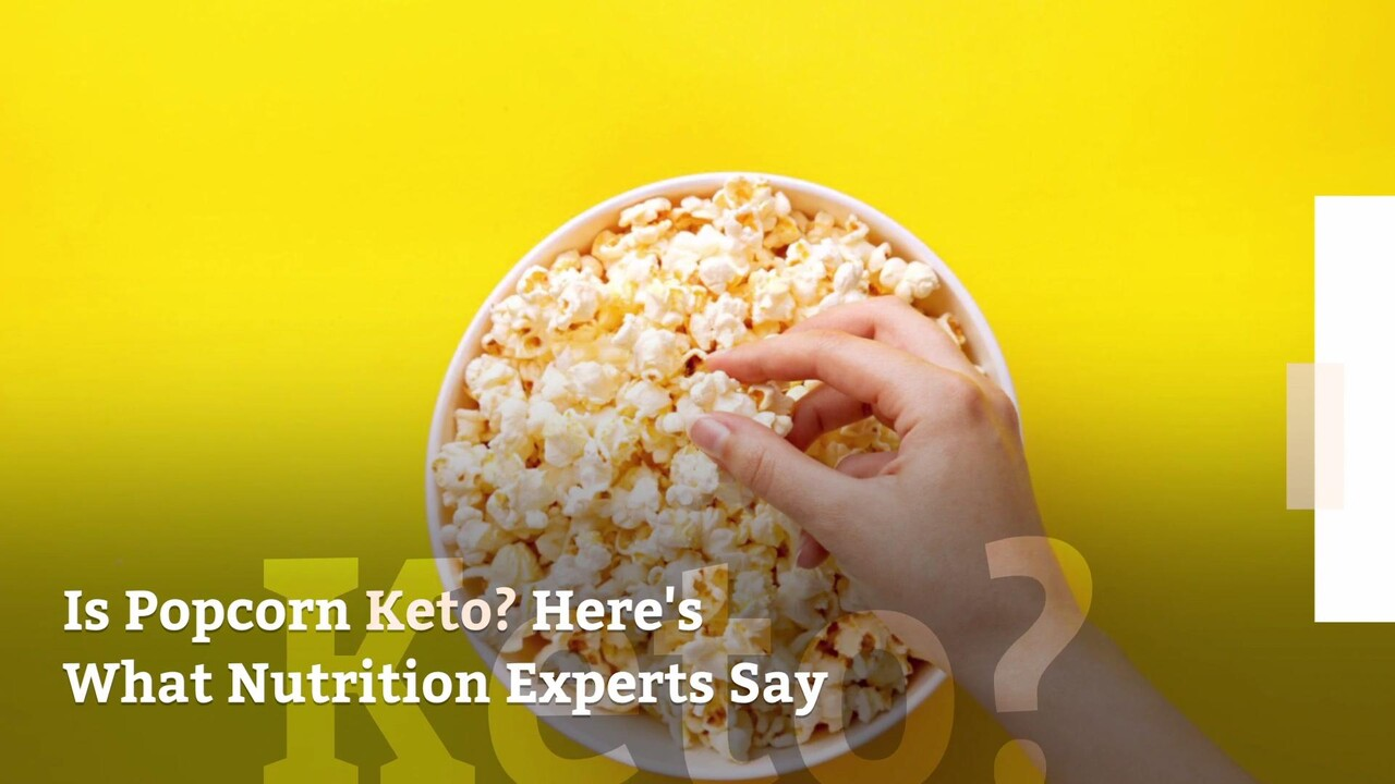 Is Popcorn Keto Here S What Nutrition Experts Say Health Com