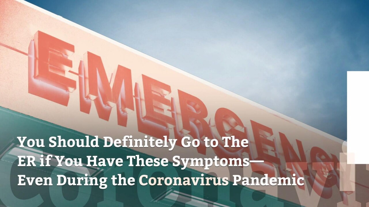 Go to The ER if You Have These Symptoms—Even During the Coronavirus  Pandemic | Health.com