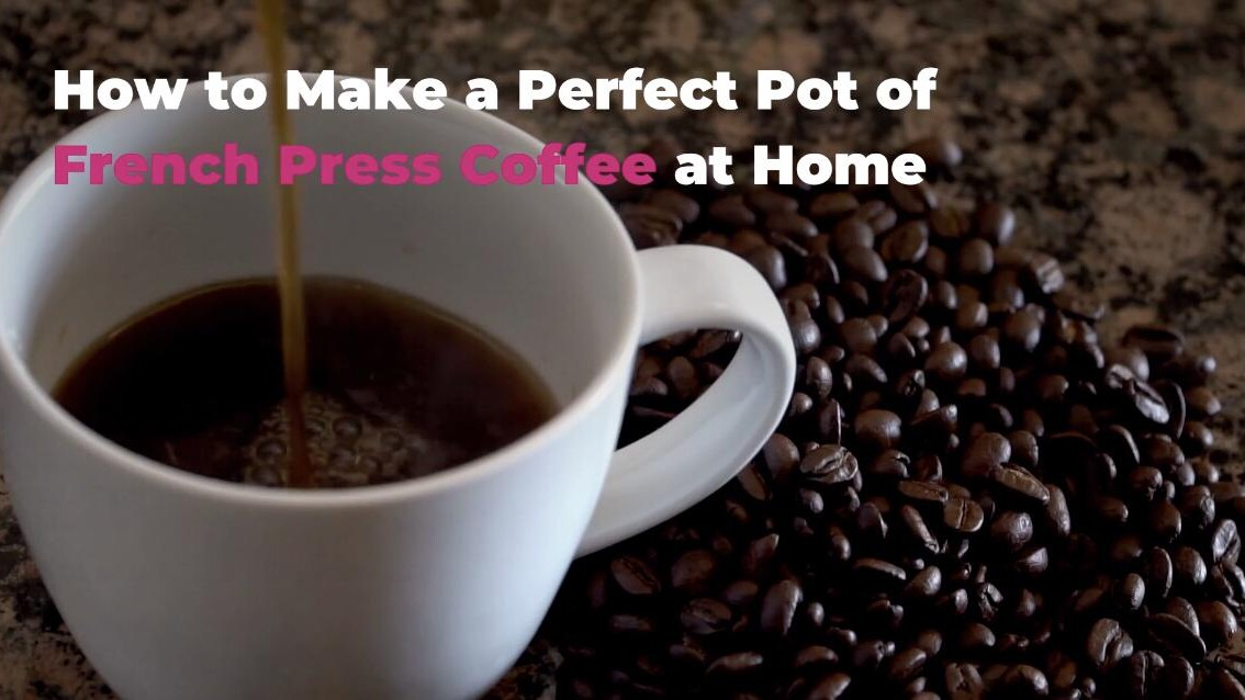 How To Make French Press Coffee Perfectly At Home Real Simple