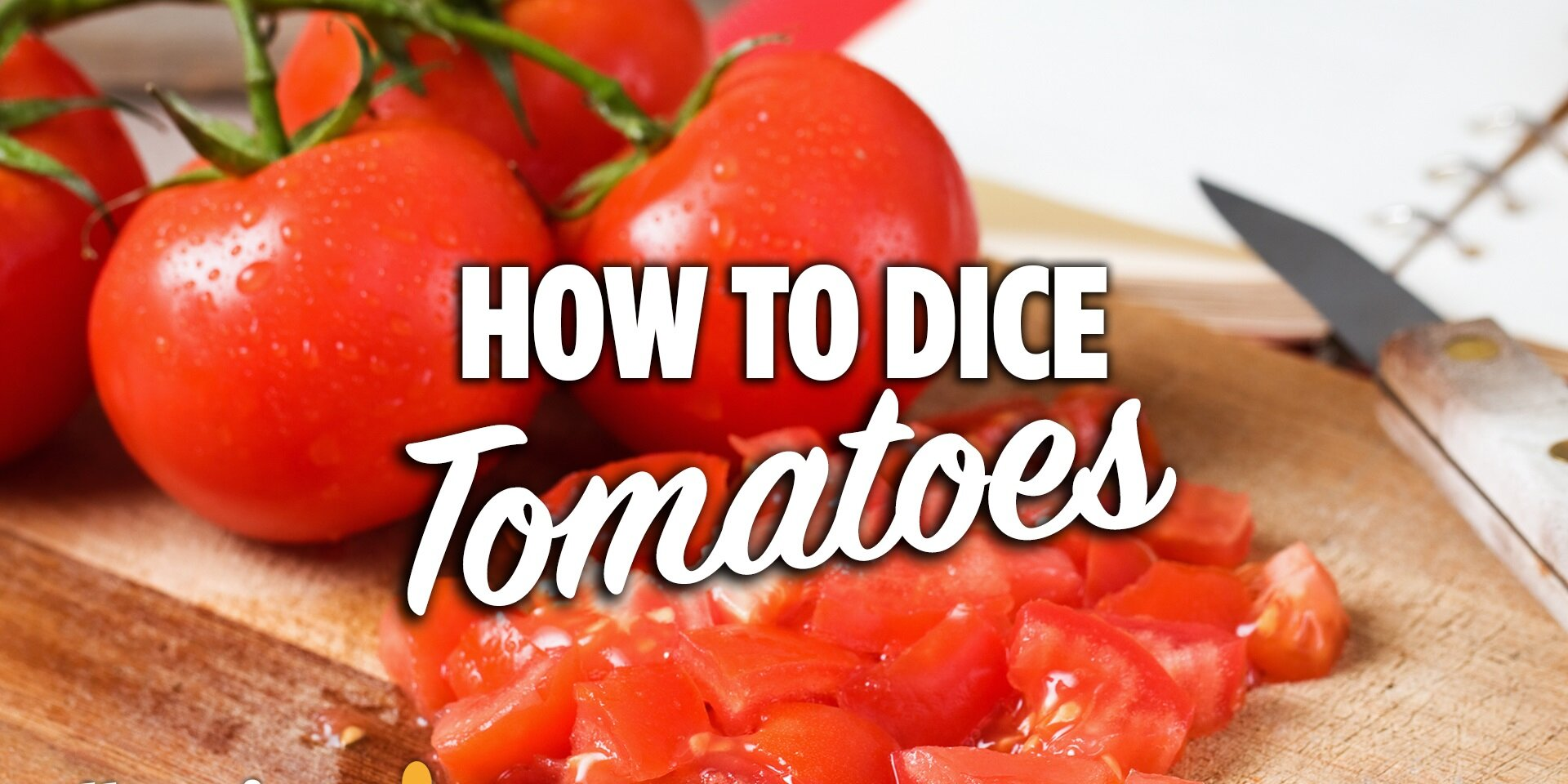 how to dice tomatoes