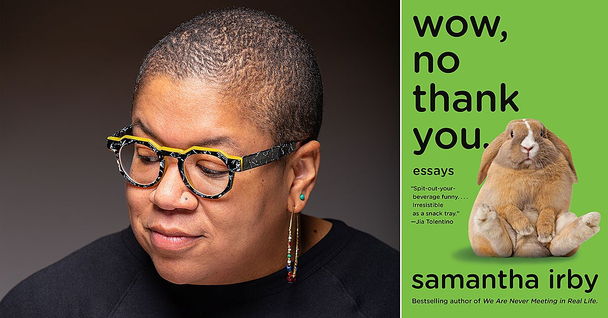 Samantha Irby has written the perfect book for this moment, and she knows it