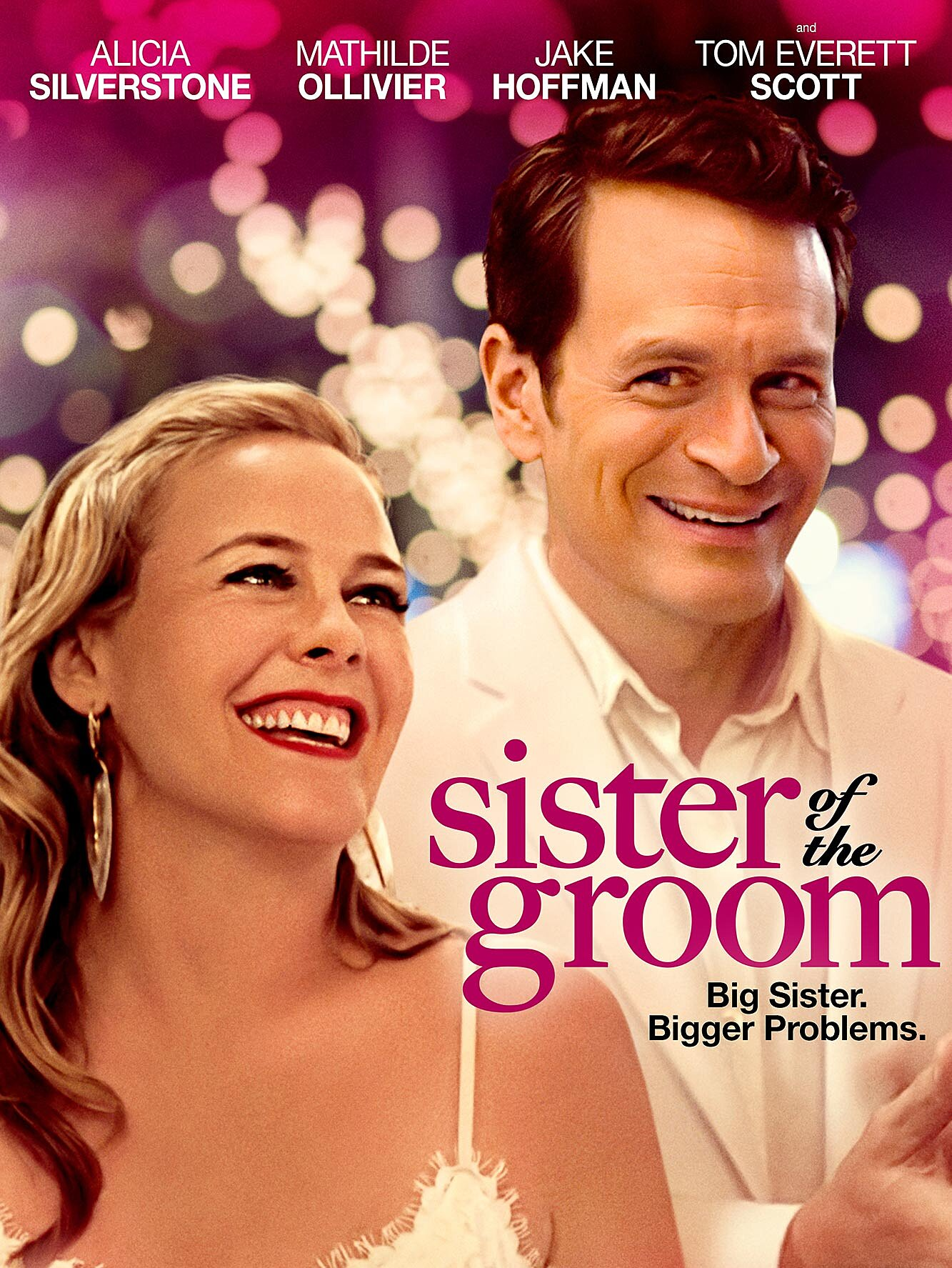 Alicia Silverstone and Tom Everett Scott attend the most cringe wedding in  Sister of the Groom trailer | EW.com