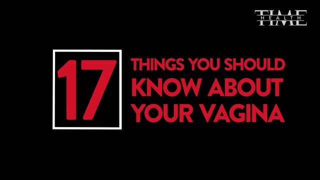 17 Things You Should Know About Your Vagina