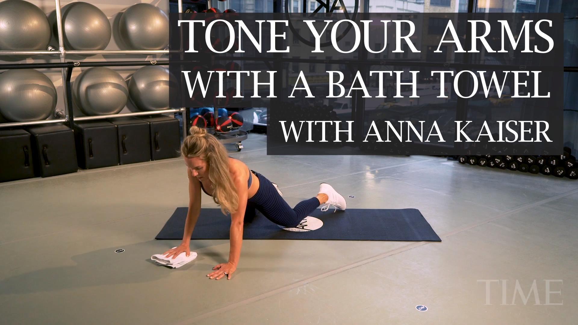 Tone Your Arms wth a Bath Towel with Anna Kaiser