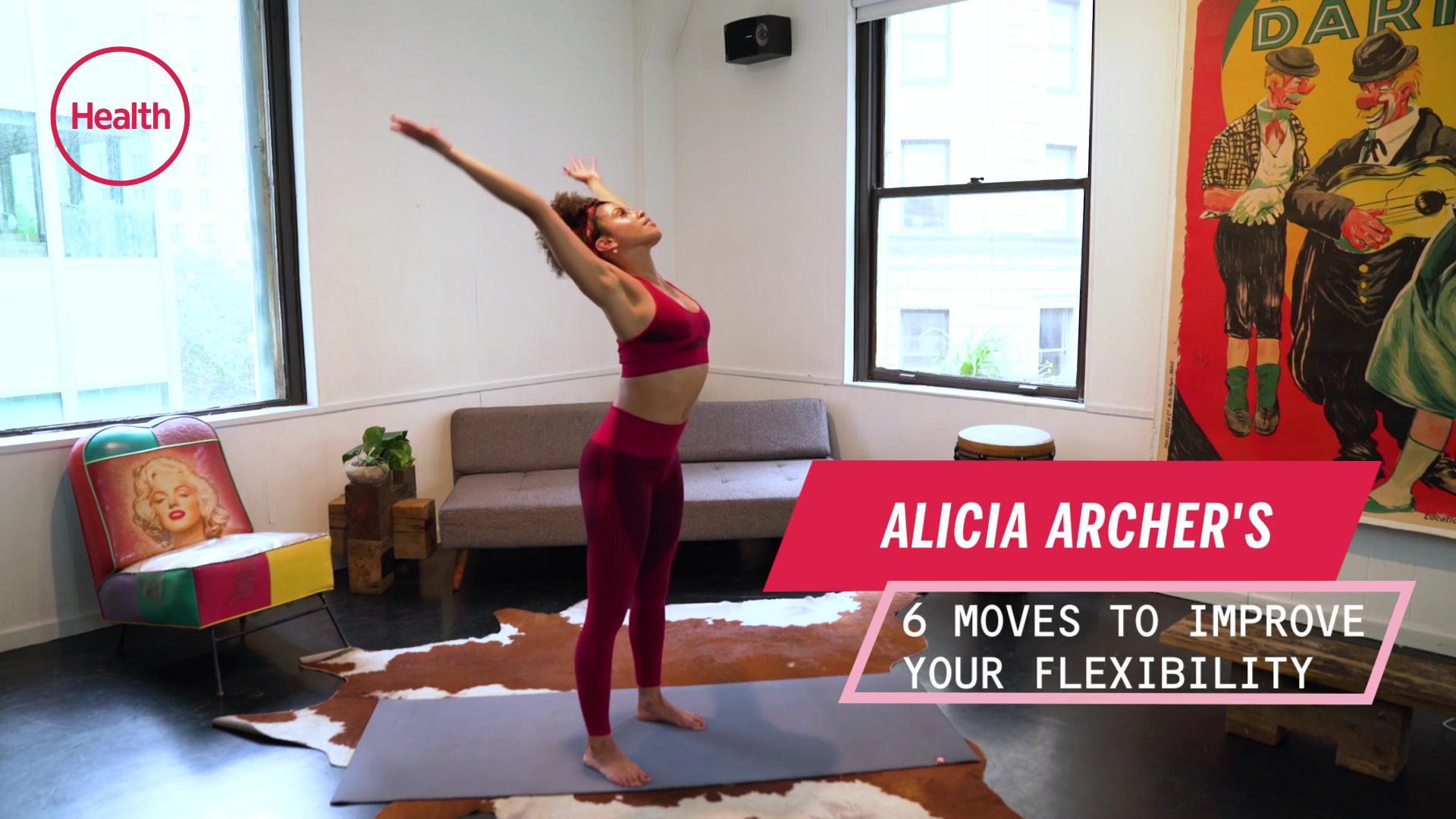 Alicia Archer's 6 Moves To Improve Your Flexibility