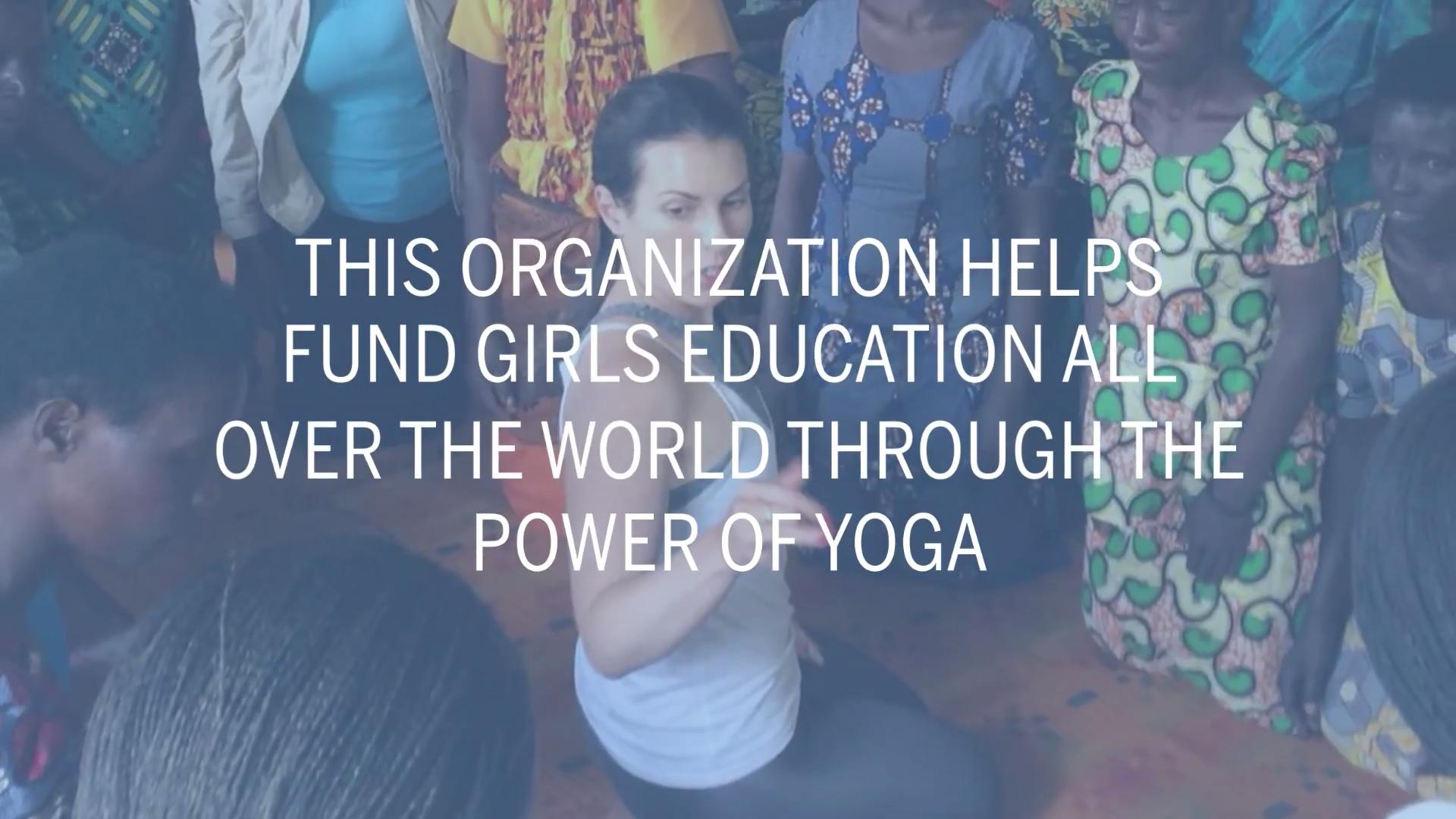 This Organization Helps Fund Girls Education All Over the World Through the Power of Yoga