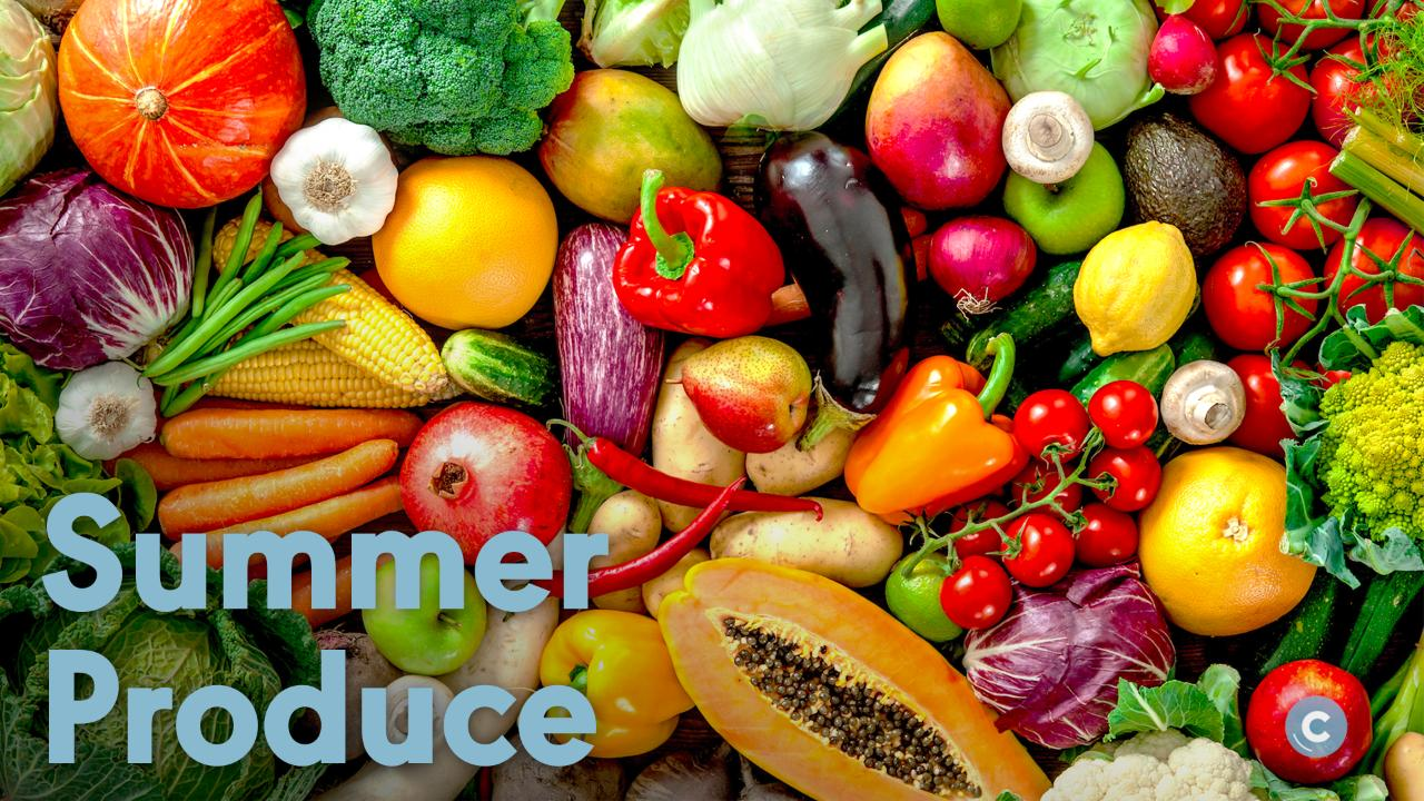 How to Select, Store & Cook Summer Produce