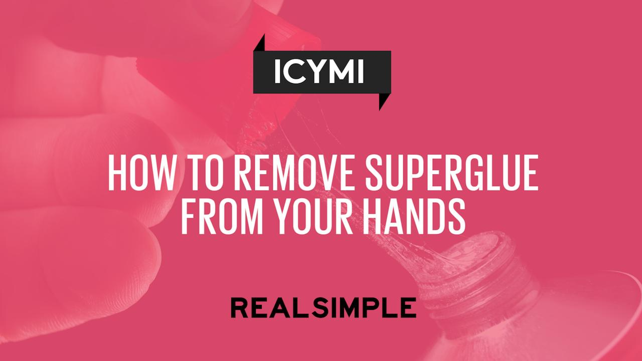 How To Remove Superglue From Your Hands And Clothing Real Simple