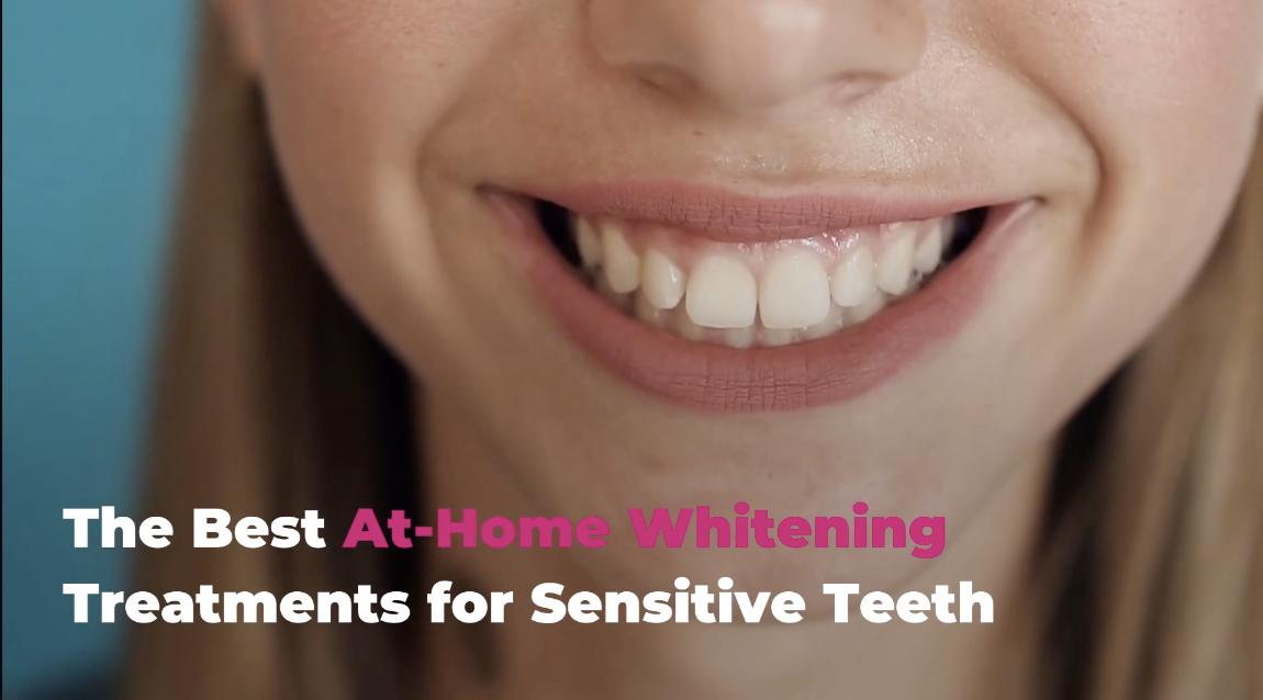 The Best Teeth Whitening Treatments For Sensitive Teeth Real Simple