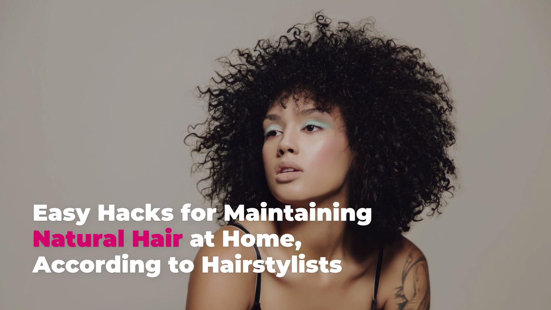 10 Easy Ways To Maintain Natural Hair At Home According To Hairstylists Real Simple