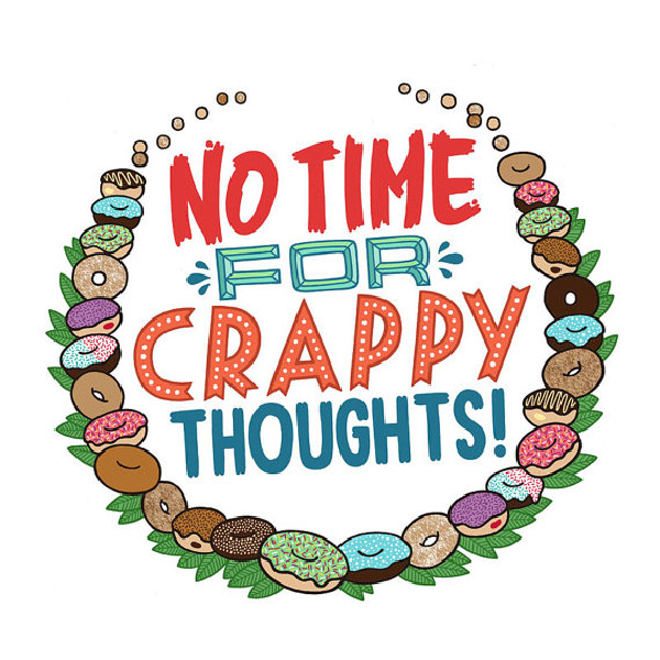 EC:  assets%2Fmessage-editor%2F1482504176714-23-doughnut-motivational-print-no-time-for-crappy-thoughts-wall-poster