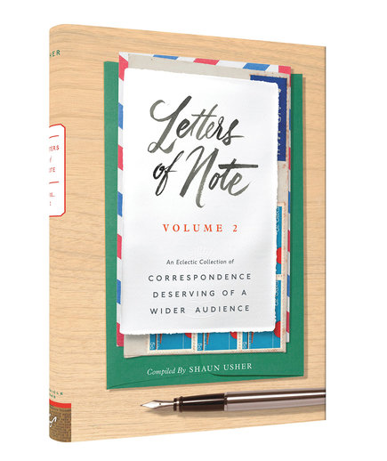 Letters of Note, Vol. 2, compiled by Shaun Usher
