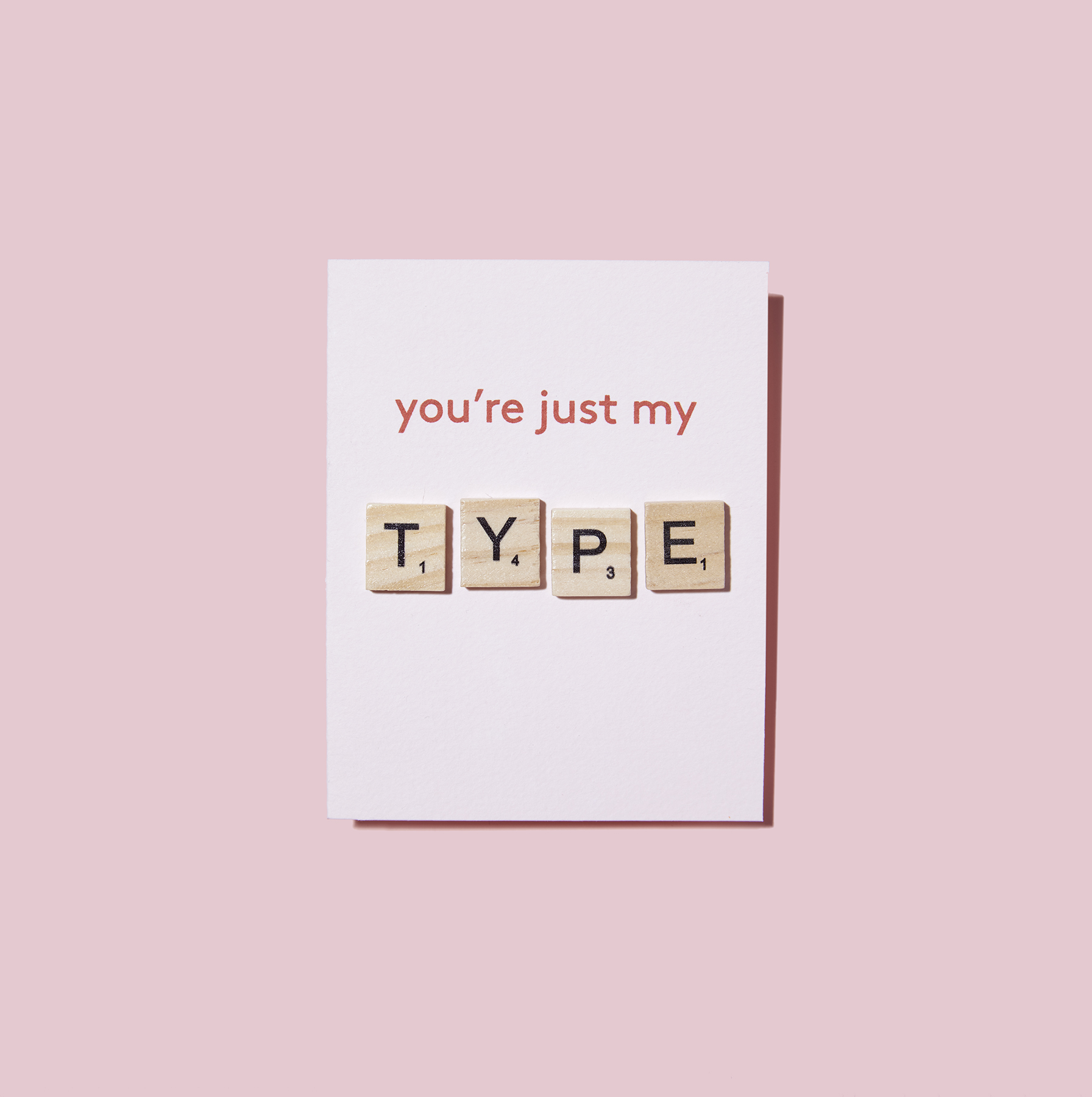 You're Just My Type Card Valentines Day Cards