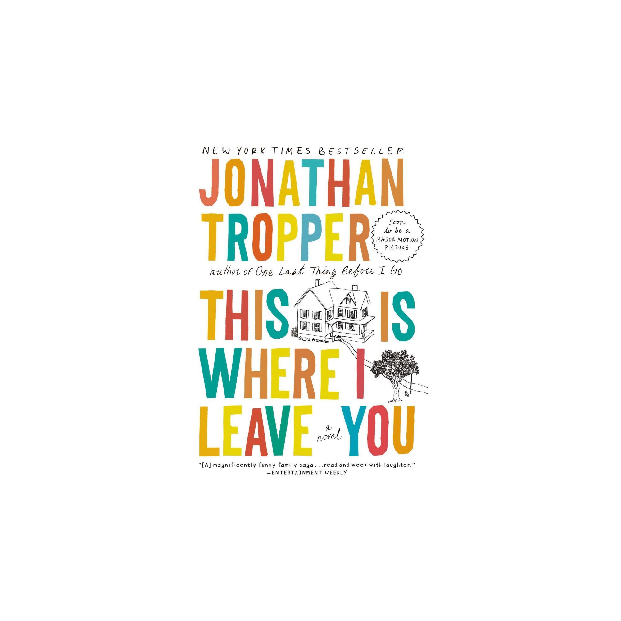 This Is Where I Leave You, by Jonathan Tropper