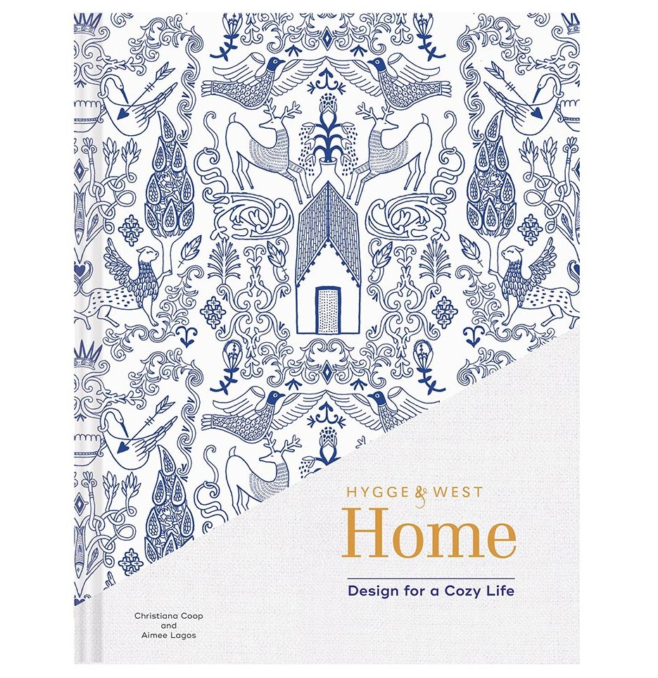 Hygge & West Home: Design for a Cozy Life by Christiana Coop and Aimee Lagos