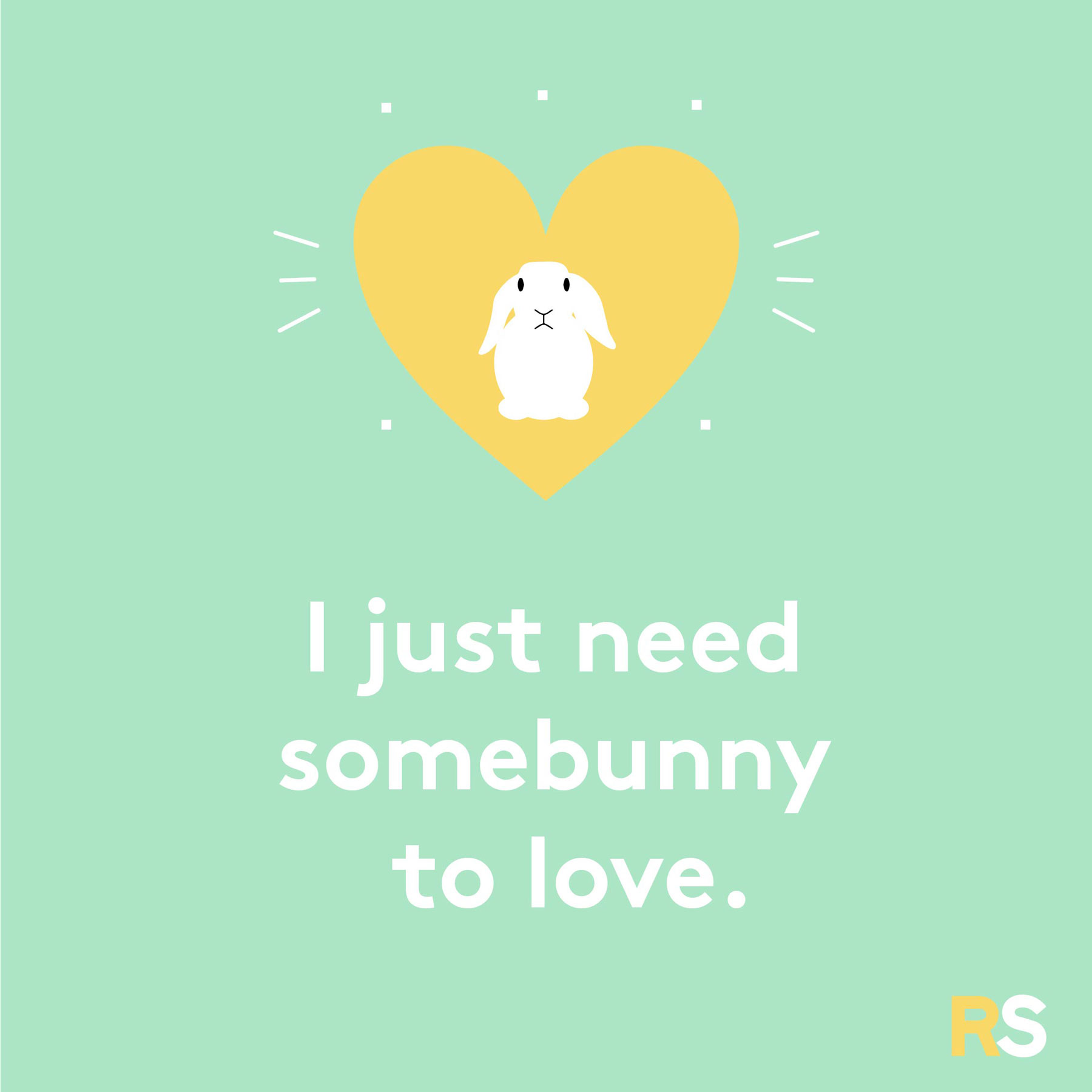 Easter quotes, captions, and messages - I just need somebunny to love.