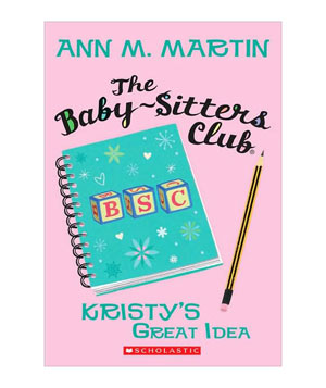 The Baby-Sitters Club, by Ann M. Martin