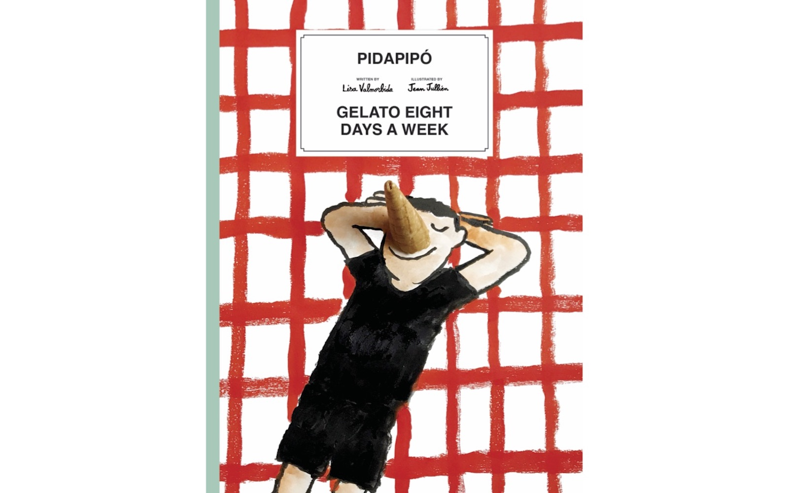 Pidapipo: Gelato Eight Days a Week by Lisa Valmorbida book cover