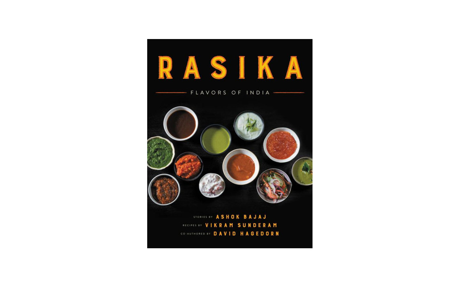 Rasika Flavors of India, by Ashok Bajaj, Vikram Sunderam, and David Hagedorn