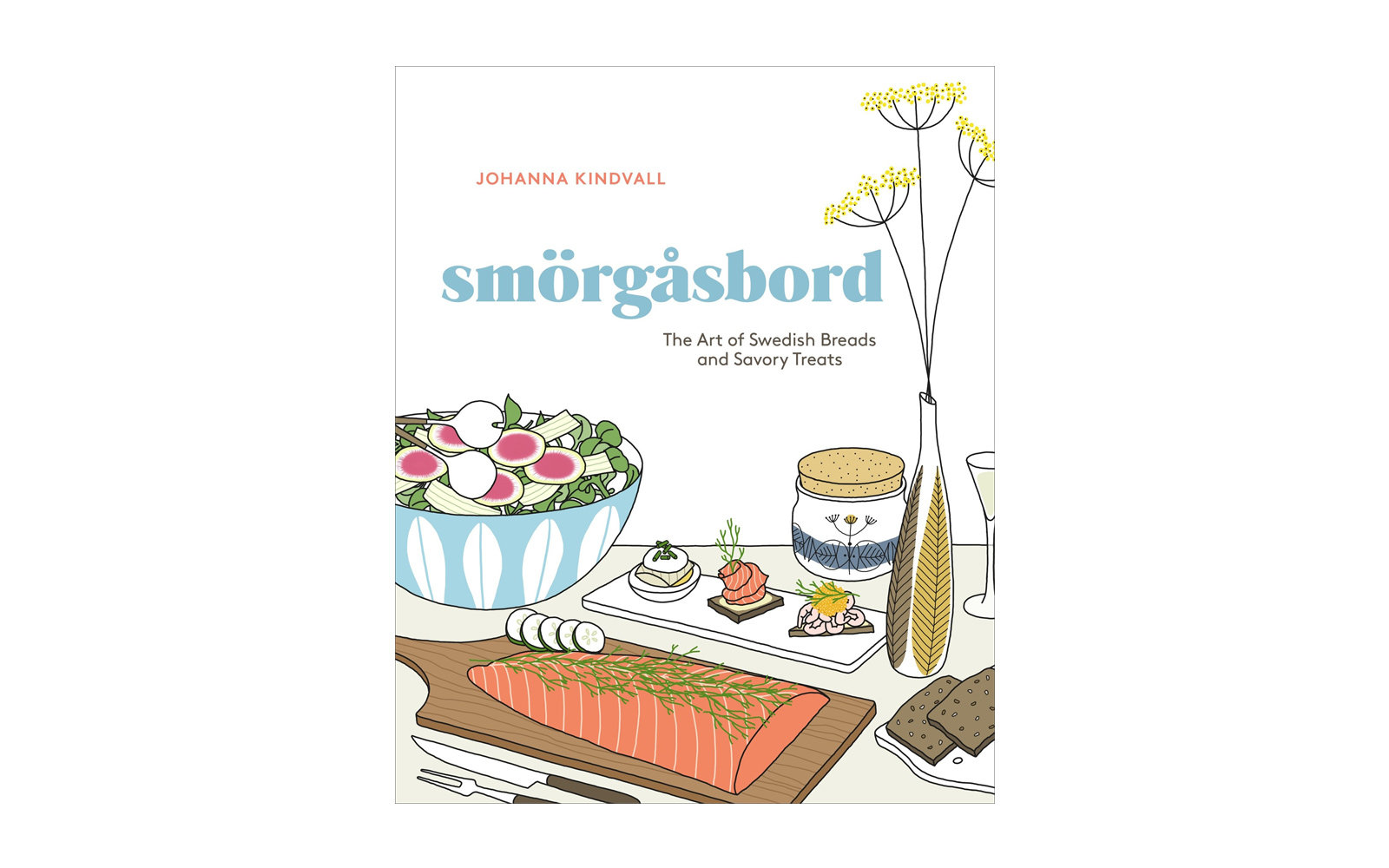 Smorgasbord, The Art of Swedish Breads and Savory Treats, by Johanna Kindvall
