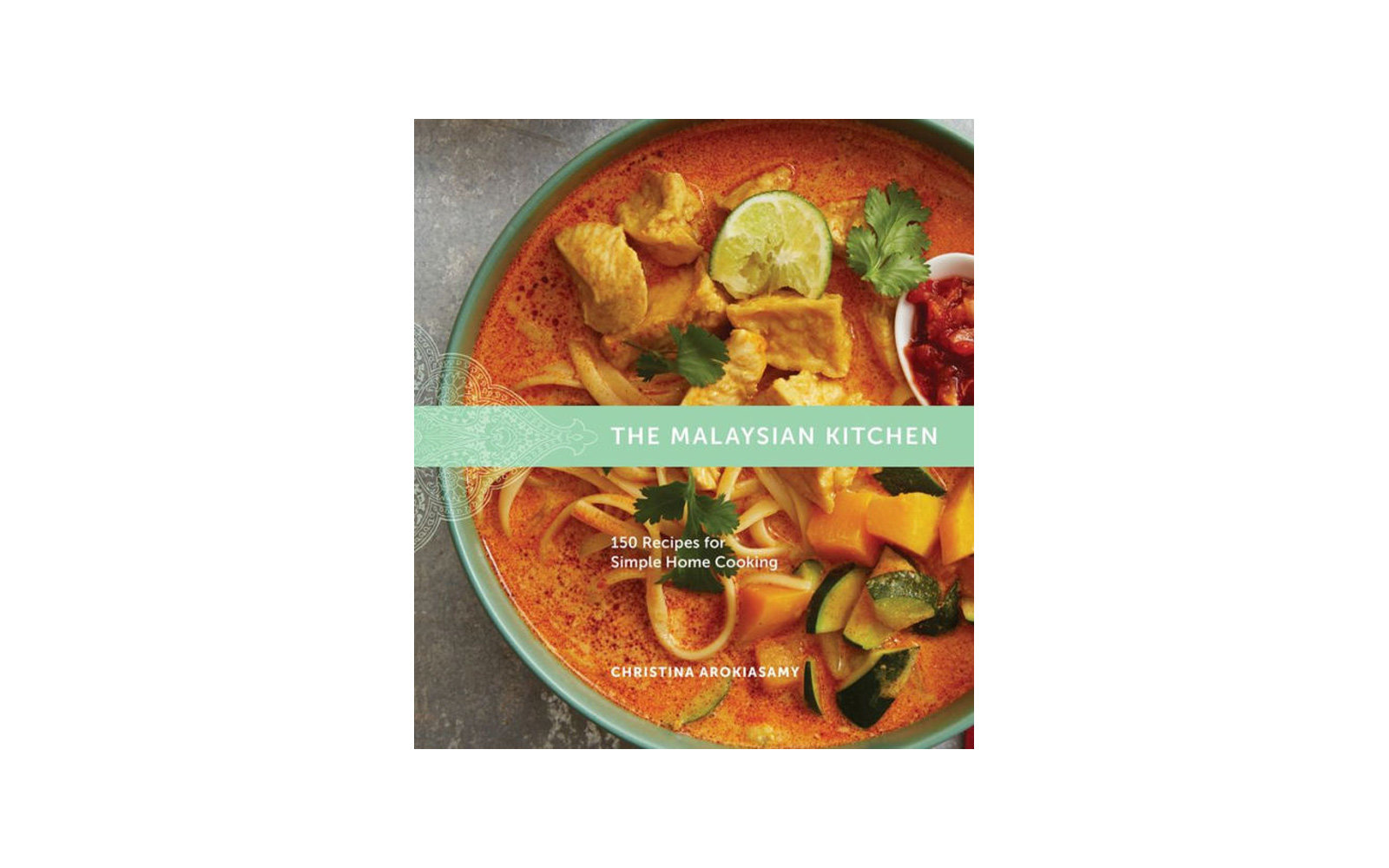 The Malaysian Kitchen, by Christina Arokiasamy