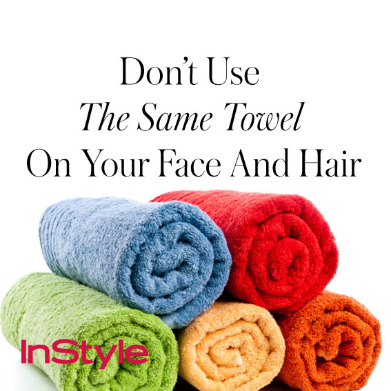 20 tips - Don't Use the Same Towel on Your Face and Hair