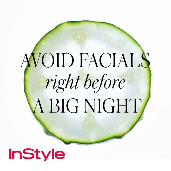 20 tips - Avoid Facials Right Before a Big Night
