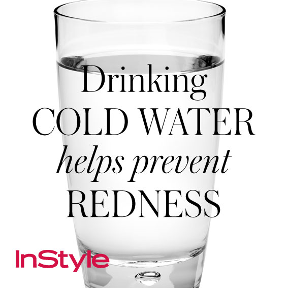 20 tips - Drinking Cold Water Helps Prevent Redness