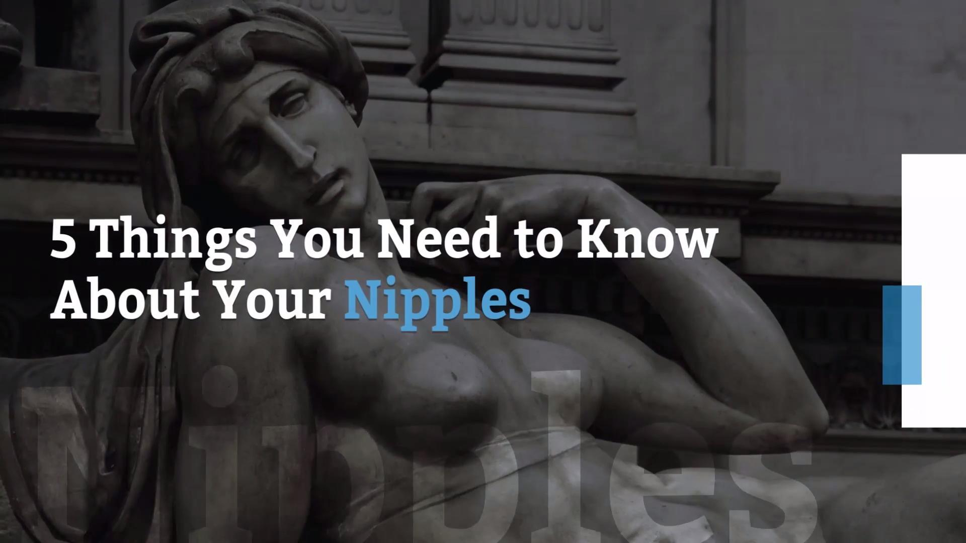 5 Things You Need to Know About Your Nipples