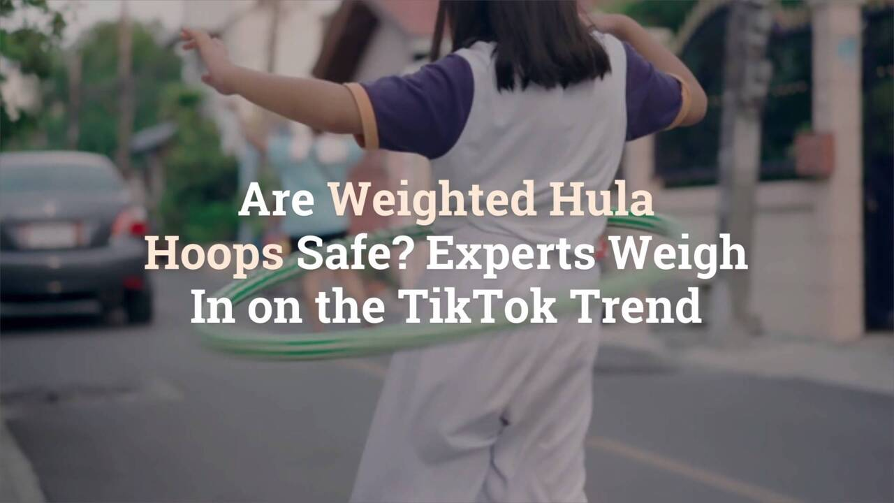 Are Weighted Hula Hoops Safe? Experts Weigh In on the TikTok Trend