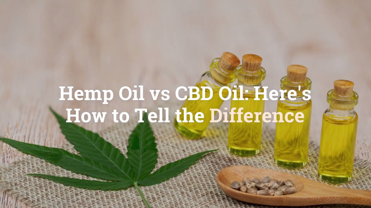Hemp Oil vs CBD Oil: Here's How to Tell the Difference