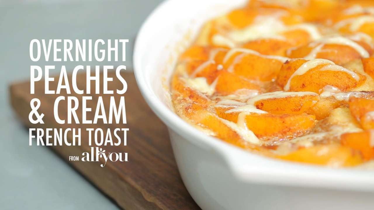 How to Make Overnight Peaches-and-Cream French Toast