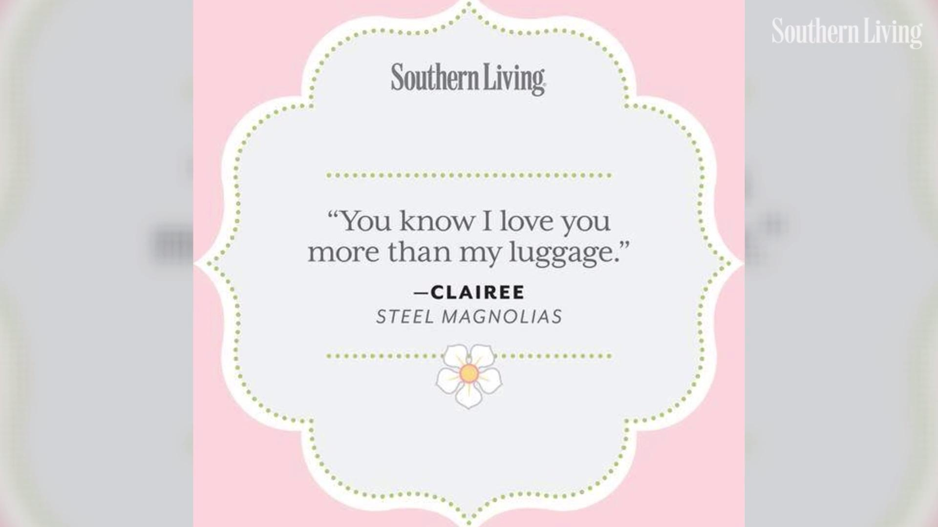 Colorful Quotes From Steel Magnolias