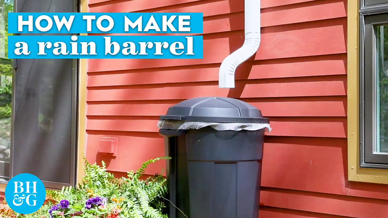 How to Easily Make a Rain Barrel to Save Water | Basics | Better Homes & Gardens